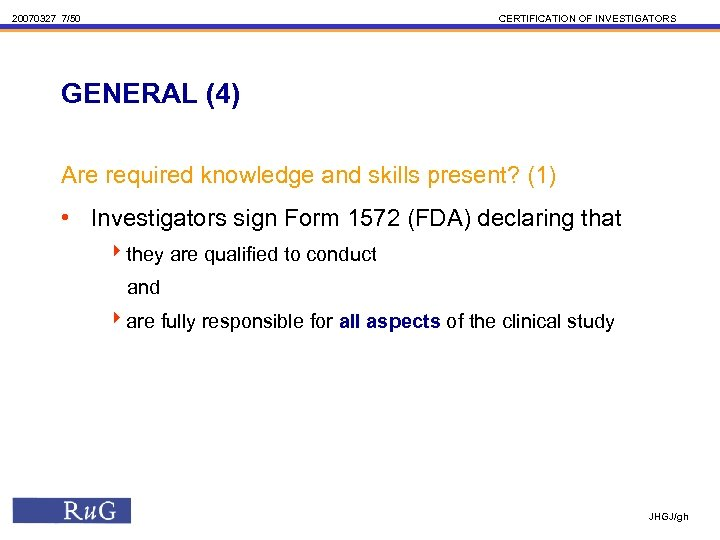 20070327 7/50 CERTIFICATION OF INVESTIGATORS GENERAL (4) Are required knowledge and skills present? (1)