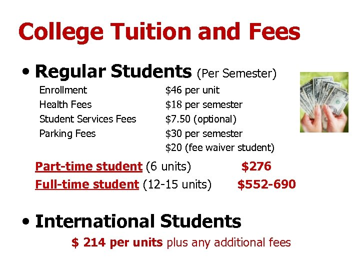 College Tuition and Fees • Regular Students (Per Semester) Enrollment Health Fees Student Services