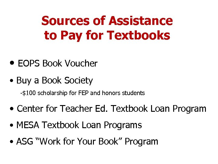 Sources of Assistance to Pay for Textbooks • EOPS Book Voucher • Buy a