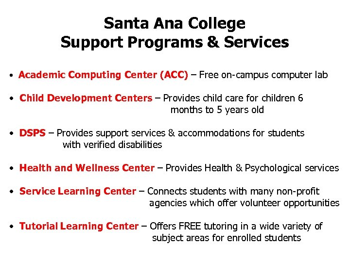 Santa Ana College Support Programs & Services • Academic Computing Center (ACC) – Free