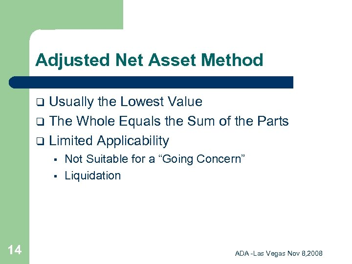 Adjusted Net Asset Method Usually the Lowest Value q The Whole Equals the Sum