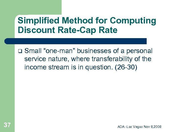 """Simplified Method for Computing Discount Rate-Cap Rate q 37 Small """"one-man"""" businesses of a"""