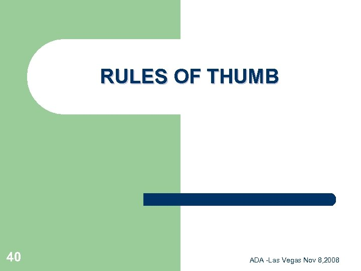 RULES OF THUMB 40 ADA -Las Vegas Nov 8, 2008
