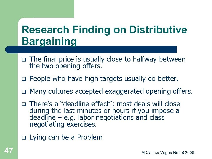 Research Finding on Distributive Bargaining q q People who have high targets usually do
