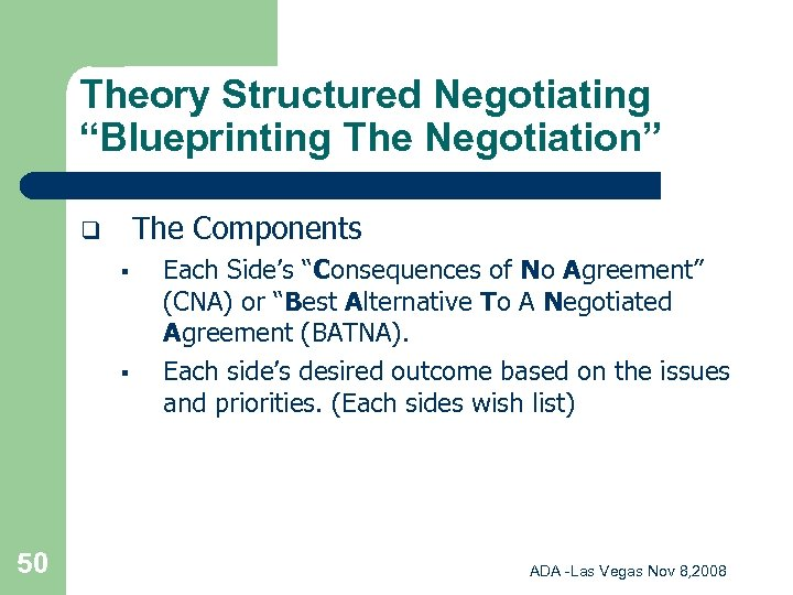 """Theory Structured Negotiating """"Blueprinting The Negotiation"""" The Components q § § 50 Each Side's"""