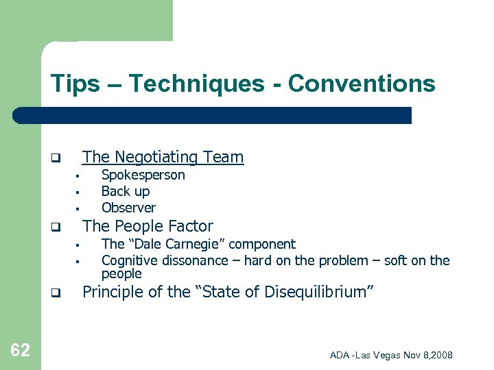 Tips – Techniques - Conventions The Negotiating Team q § § § The People