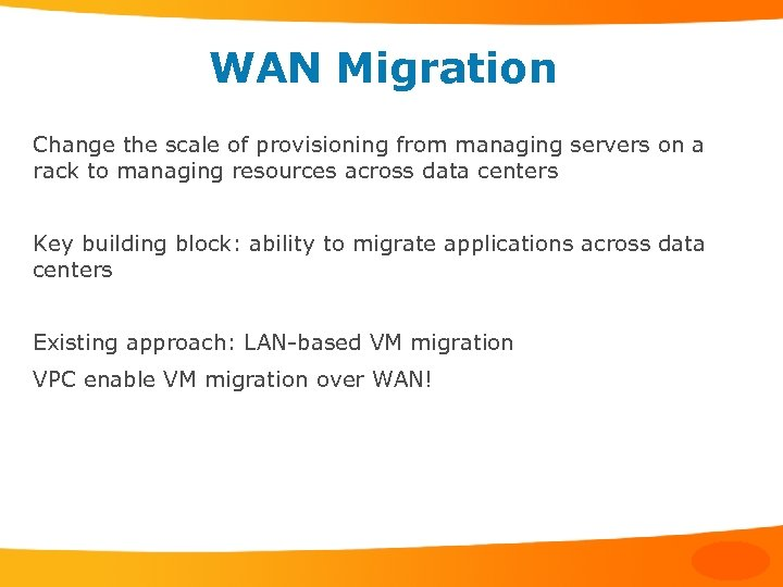 WAN Migration Change the scale of provisioning from managing servers on a rack to