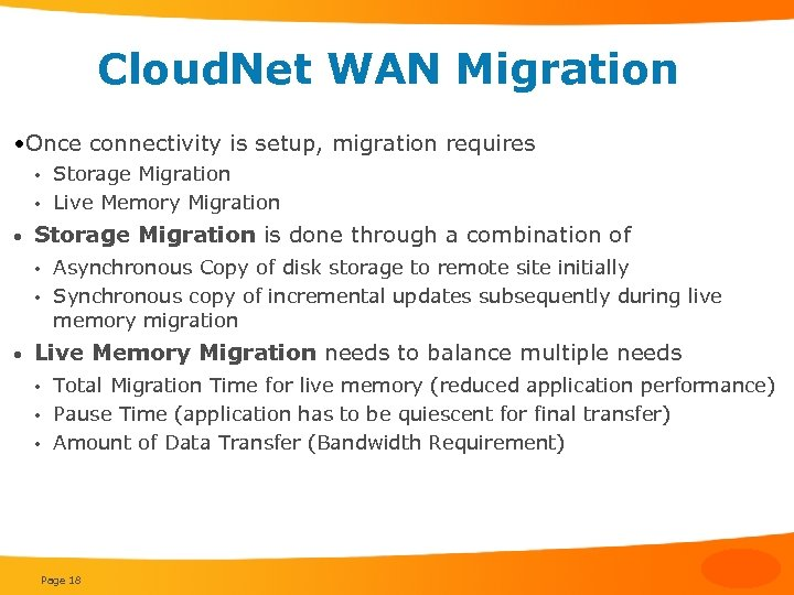 Cloud. Net WAN Migration • Once connectivity is setup, migration requires Storage Migration •
