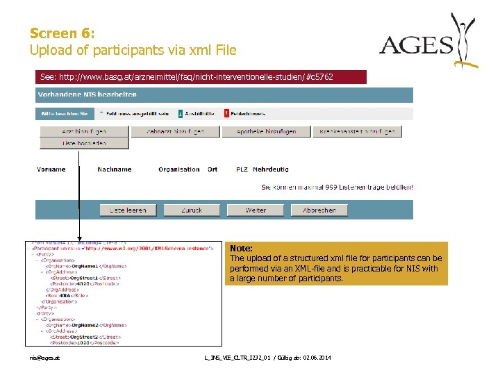Screen 6: Upload of participants via xml File See: http: //www. basg. at/arzneimittel/faq/nicht-interventionelle-studien/#c 5762
