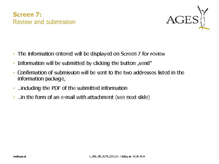 Screen 7: Review and submission • The information entered will be displayed on Screen