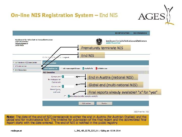 On-line NIS Registration System – End NIS Prematurely terminate NIS End in Austria (national
