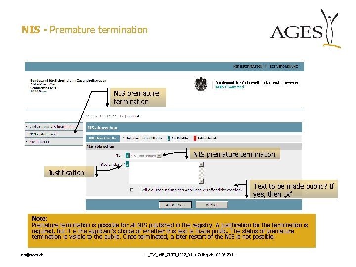 NIS - Premature termination NIS premature termination Justification Text to be made public? If
