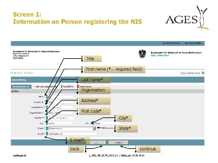 Screen 1: Information on Person registering the NIS Title First name (*… required field)