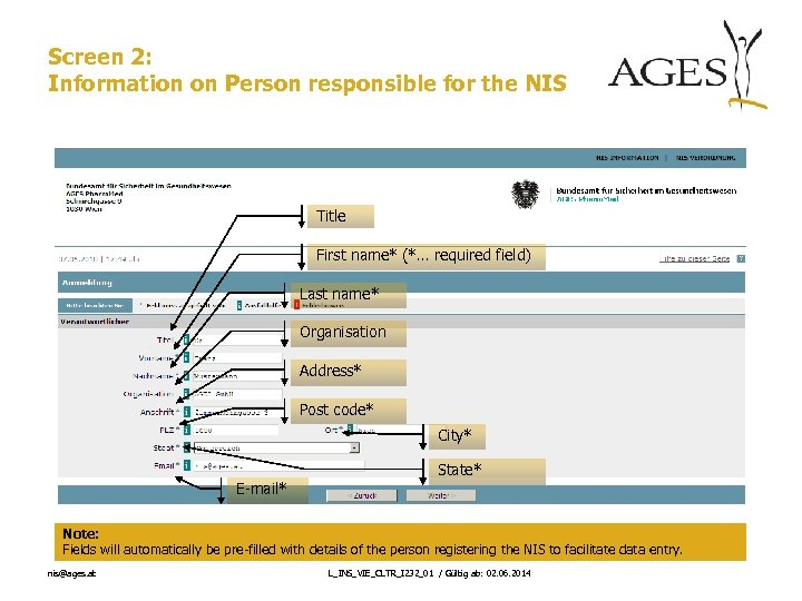 Screen 2: Information on Person responsible for the NIS Title First name* (*… required