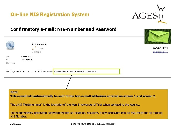 On-line NIS Registration System Confirmatory e-mail: NIS-Number and Password Note: This e-mail will automatically
