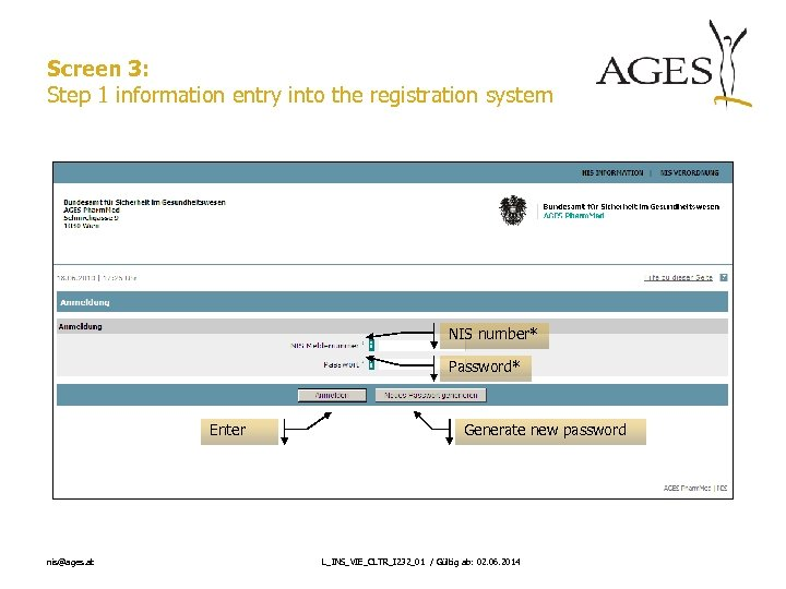 Screen 3: Step 1 information entry into the registration system NIS number* Password* Enter