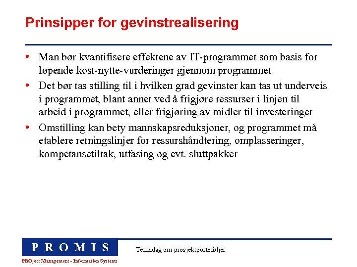 Prinsipper for gevinstrealisering • Man bør kvantifisere effektene av IT-programmet som basis for løpende