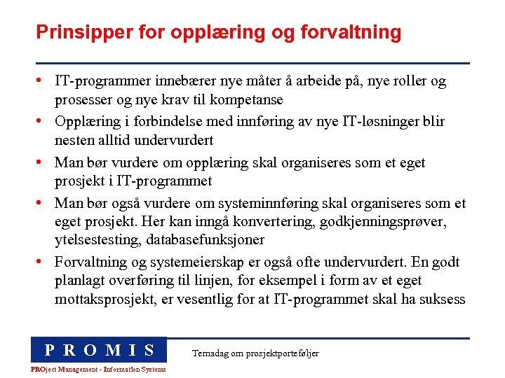 Prinsipper for opplæring og forvaltning • IT-programmer innebærer nye måter å arbeide på, nye