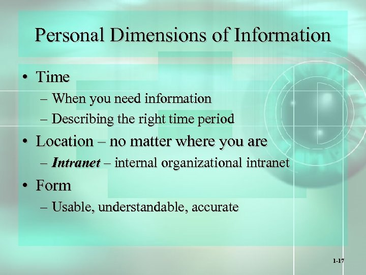 Personal Dimensions of Information • Time – When you need information – Describing the