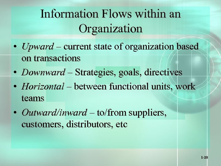 Information Flows within an Organization • Upward – current state of organization based on