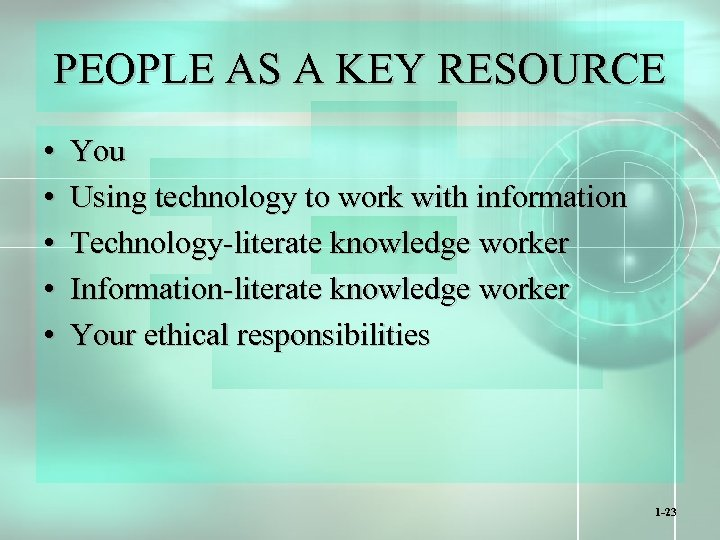 PEOPLE AS A KEY RESOURCE • • • You Using technology to work with
