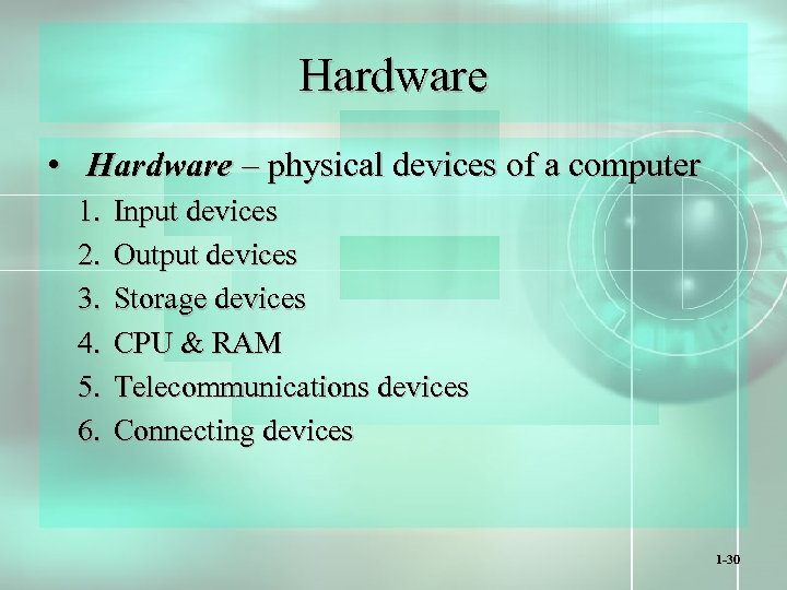 Hardware • Hardware – physical devices of a computer 1. 2. 3. 4. 5.