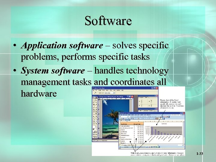 Software • Application software – solves specific problems, performs specific tasks • System software