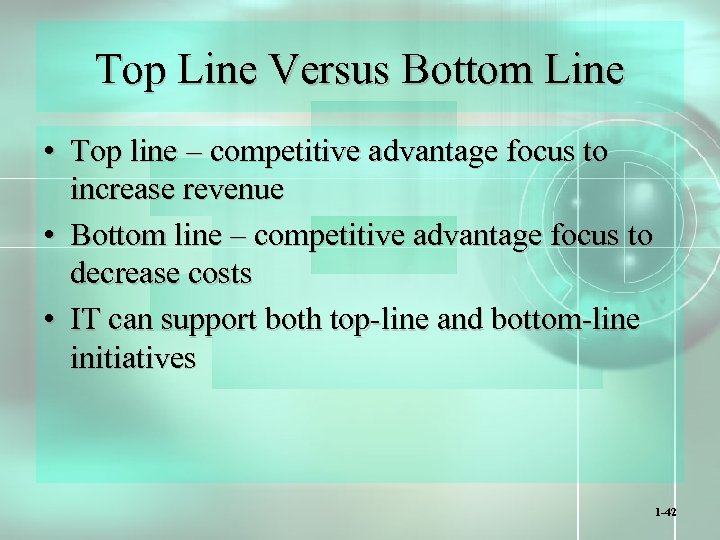 Top Line Versus Bottom Line • Top line – competitive advantage focus to increase