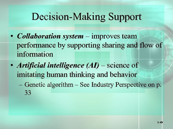 Decision-Making Support • Collaboration system – improves team performance by supporting sharing and flow