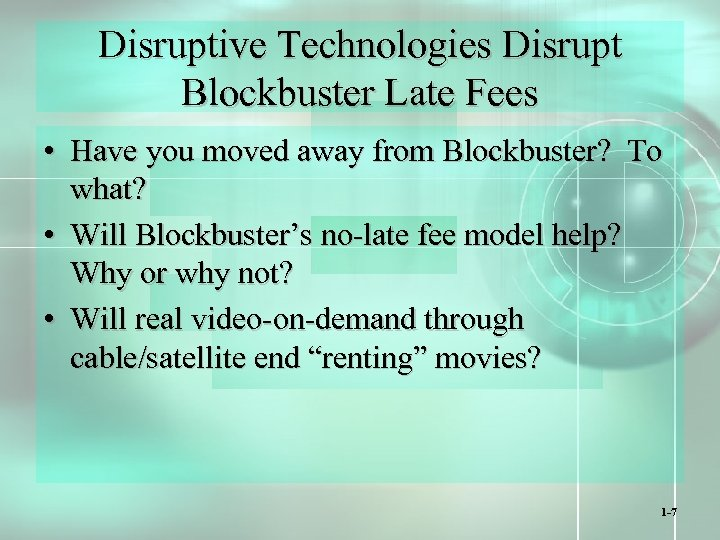 Disruptive Technologies Disrupt Blockbuster Late Fees • Have you moved away from Blockbuster? To
