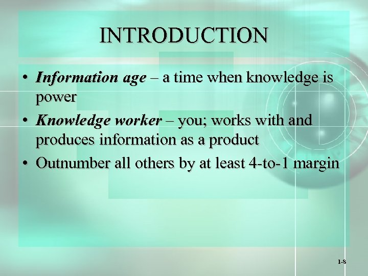 INTRODUCTION • Information age – a time when knowledge is power • Knowledge worker
