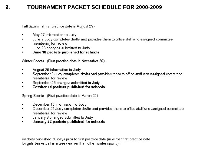 9. TOURNAMENT PACKET SCHEDULE FOR 2008 -2009 Fall Sports (First practice date is August