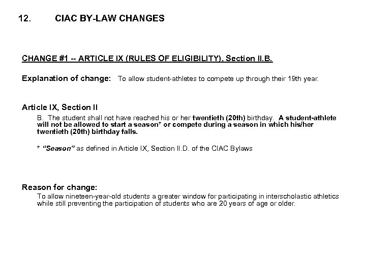 12. CIAC BY-LAW CHANGES CHANGE #1 -- ARTICLE IX (RULES OF ELIGIBILITY), Section II.