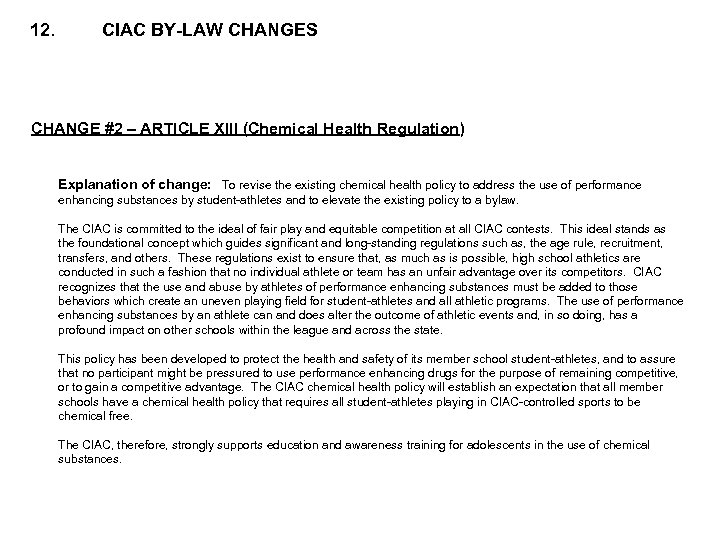 12. CIAC BY-LAW CHANGES CHANGE #2 – ARTICLE XIII (Chemical Health Regulation) Explanation of