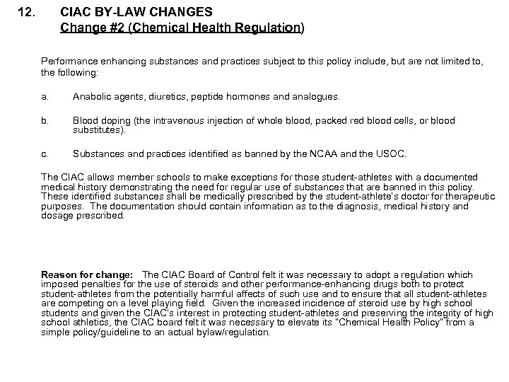 12. CIAC BY-LAW CHANGES Change #2 (Chemical Health Regulation) Performance enhancing substances and practices