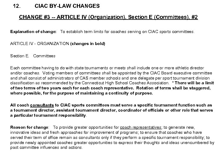 12. CIAC BY-LAW CHANGES CHANGE #3 -- ARTICLE IV (Organization), Section E (Committees), #2