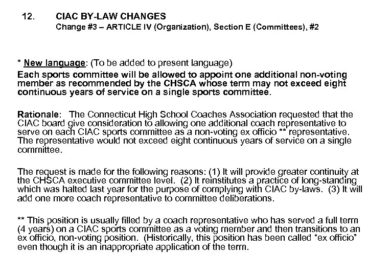 12. CIAC BY-LAW CHANGES Change #3 – ARTICLE IV (Organization), Section E (Committees), #2