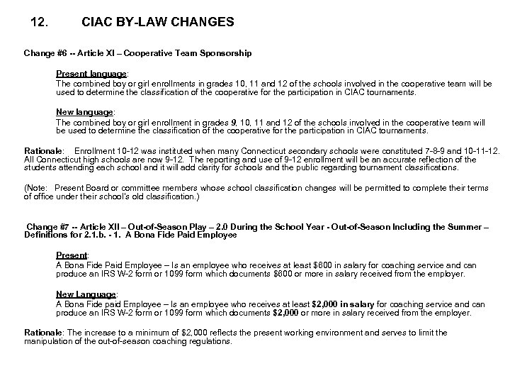 12. CIAC BY-LAW CHANGES Change #6 -- Article XI – Cooperative Team Sponsorship Present