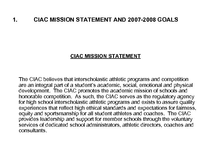 1. CIAC MISSION STATEMENT AND 2007 -2008 GOALS CIAC MISSION STATEMENT The CIAC believes