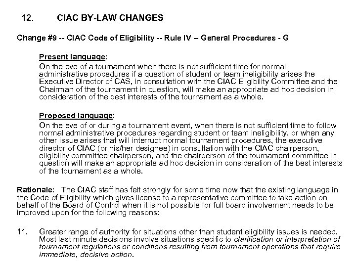 12. CIAC BY-LAW CHANGES Change #9 -- CIAC Code of Eligibility -- Rule IV