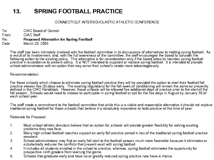 13. SPRING FOOTBALL PRACTICE CONNECTICUT INTERSCHOLASTIC ATHLETIC CONFERENCE To: From: Re: Date: CIAC Board