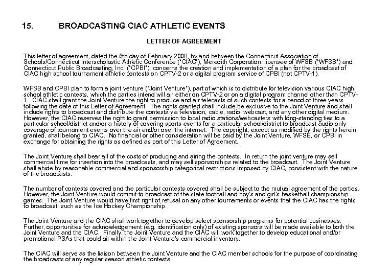 15. BROADCASTING CIAC ATHLETIC EVENTS LETTER OF AGREEMENT This letter of agreement, dated the
