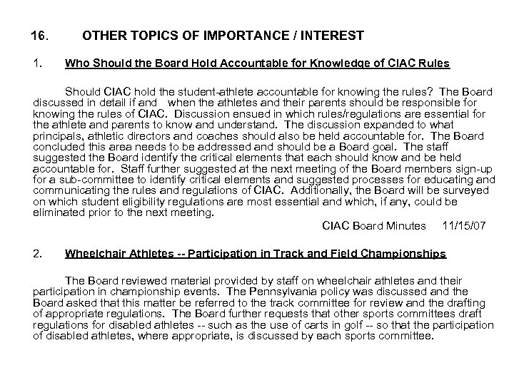 16. 1. OTHER TOPICS OF IMPORTANCE / INTEREST Who Should the Board Hold Accountable