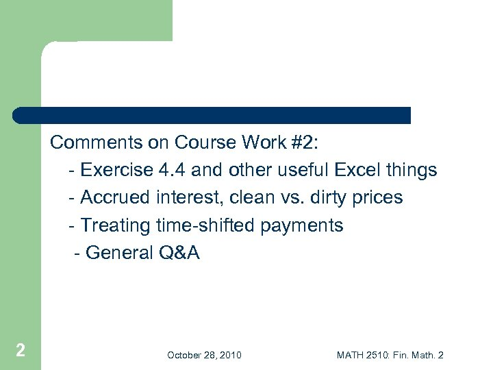 Comments on Course Work #2: - Exercise 4. 4 and other useful Excel things