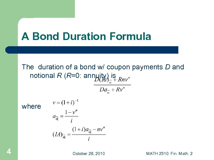 A Bond Duration Formula The duration of a bond w/ coupon payments D and