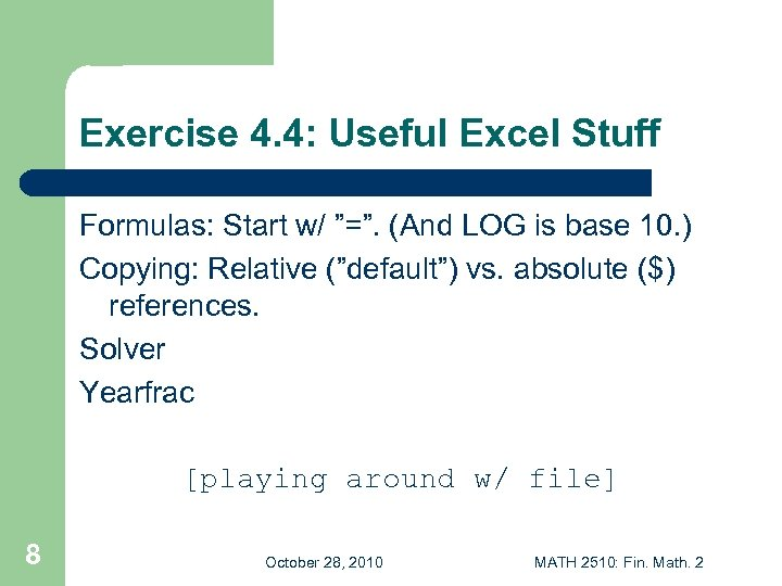 "Exercise 4. 4: Useful Excel Stuff Formulas: Start w/ ""="". (And LOG is base"