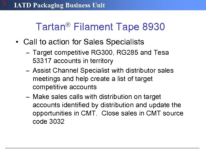 3 IATD Packaging Business Unit Tartan® Filament Tape 8930 • Call to action for