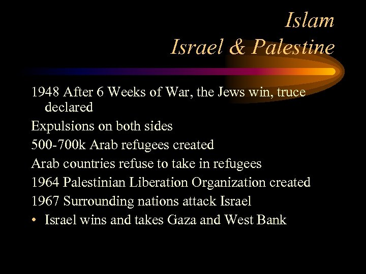 Islam Israel & Palestine 1948 After 6 Weeks of War, the Jews win, truce