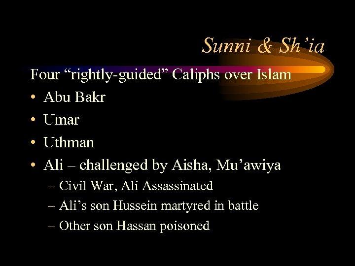 "Sunni & Sh'ia Four ""rightly-guided"" Caliphs over Islam • Abu Bakr • Umar •"