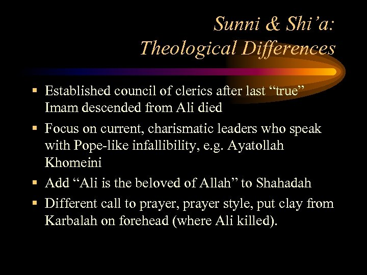 """Sunni & Shi'a: Theological Differences § Established council of clerics after last """"true"""" Imam"""